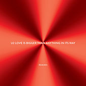 Love Is Bigger Than Anything In Its Way - EP (Remixes) de U2