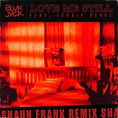 Love Me Still (feat. Jessie Reyez) (Shaun Frank Remix) de BLVK JVCK