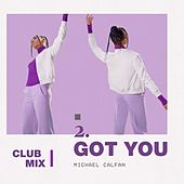Got You (Club Mix) by Michael Calfan