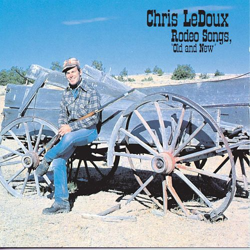 Rodeo Songs 'Old And New' (Liberty) by Chris LeDoux