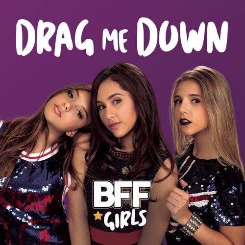 Drag Me Down de BFF Girls