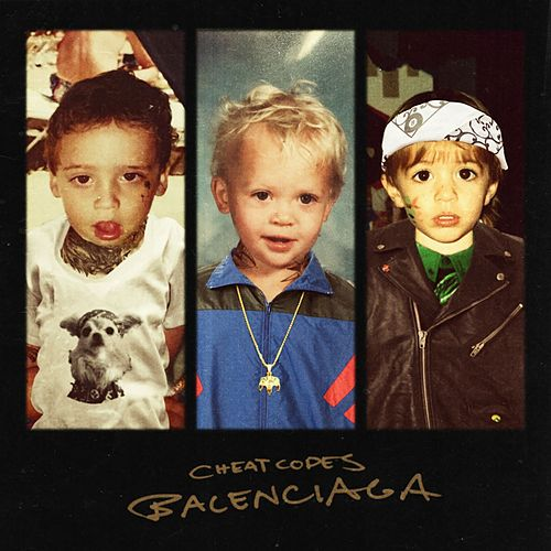 Balenciaga by Cheat Codes