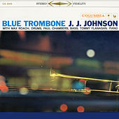 Blue Trombone (Expanded Edition) de J.J. Johnson