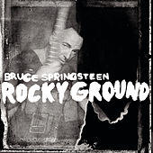Rocky Ground by Bruce Springsteen