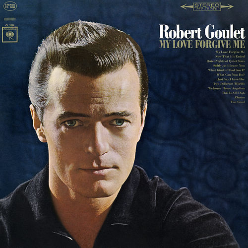 My Love Forgive Me de Robert Goulet