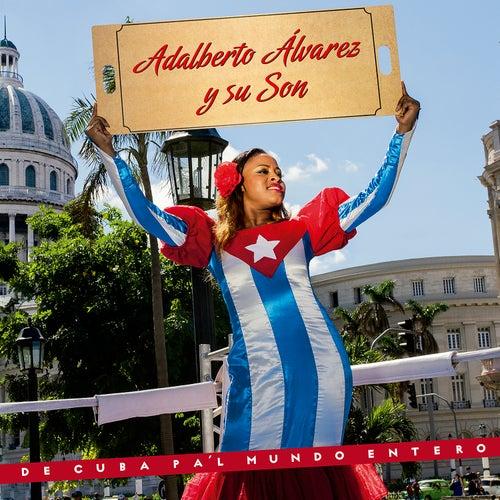De Cuba Pa'l Mundo Entero de Adalberto Alvarez