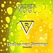 Und es war Sommer (Dancemix) von Reiner Vogl
