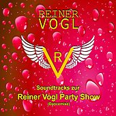 Soundtracks zur Reiner Vogl Party Show (Dancemixe) von Reiner Vogl