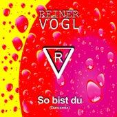 So bist du (Dancemix) von Reiner Vogl