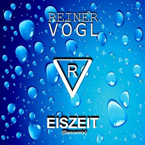 Eiszeit (Dancemix) von Reiner Vogl