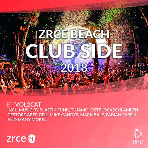 Zrce Beach 2018 - Clubside von Various Artists