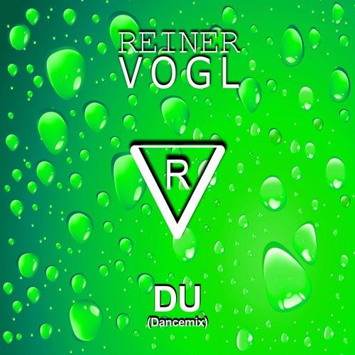 Du (Dancemix) von Reiner Vogl
