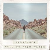Hell or High Water by Passenger