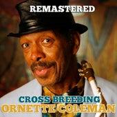 Cross Breeding von Ornette Coleman