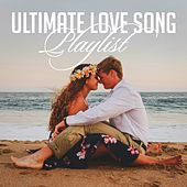 Ultimate Love Song Playlist by Various Artists