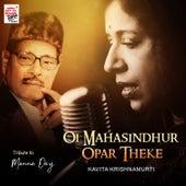 Oi Mahasindhur Opar Theke - Single by Kavita Krishnamurti