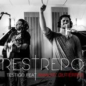 Restrepo - Testigo Feat. Amaury Gutierrez de Restrepo