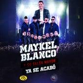 Ya Se Acabó by Maykel Blanco Y Su Salsa Mayor
