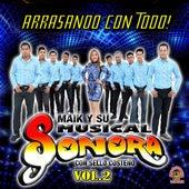 Arrasando con Todo, Vol. 2 by Maik Y Su Musical Sonora