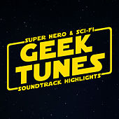 Geek Tunes - Super Hero & Sci-Fi Soundtrack Highlights van L'orchestra Cinematique