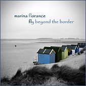 Fly Beyond the Border by Marina Florance