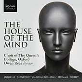 The House of the Mind by The Choir of the Queens College Oxford