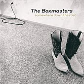 Somewhere Down the Road by The Boxmasters