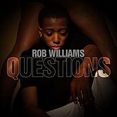 Questions by Rob Williams