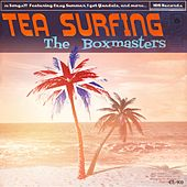 Tea Surfing by The Boxmasters