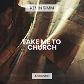 Take Me To Church (Acoustic) von Kevin Simm