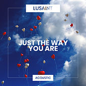Just The Way You Are (Acoustic) de Lusaint
