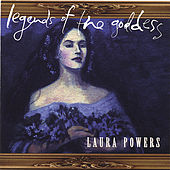 Legends Of The Goddess by Laura Powers