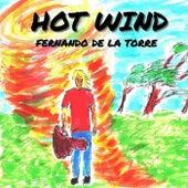 Hot Wind by Fernando de la Torre