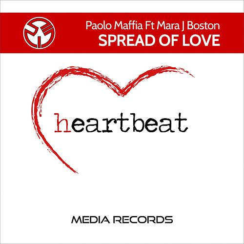 Spread of Love by Mara J Boston Paolo Maffia
