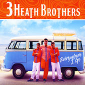 Everywhere I Go by 3 Heath Brothers