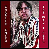 The Way I Feel de Charlie Smyth