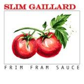Frim Fram Sauce de Slim Gaillard