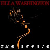 The Affair by Ella Washington