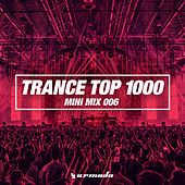 Trance Top 1000 (Mini Mix 006) - Armada Music by Various Artists