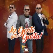 La Gente Que Gasta! by Los Hermanos Rosario