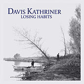 Losing Habits by Davis Kathriner
