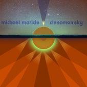 Cinnamon Sky by Michael Maricle