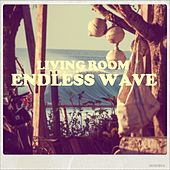 Endless Wave by Living Room