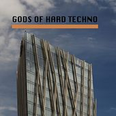 Gods of Hard Techno by Various Artists