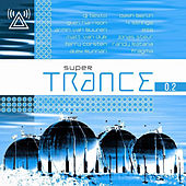 Super Trance 0.2 by Various Artists