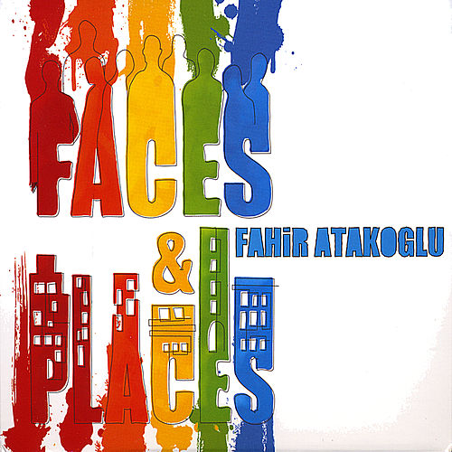Faces and Places de Fahir Atakoglu