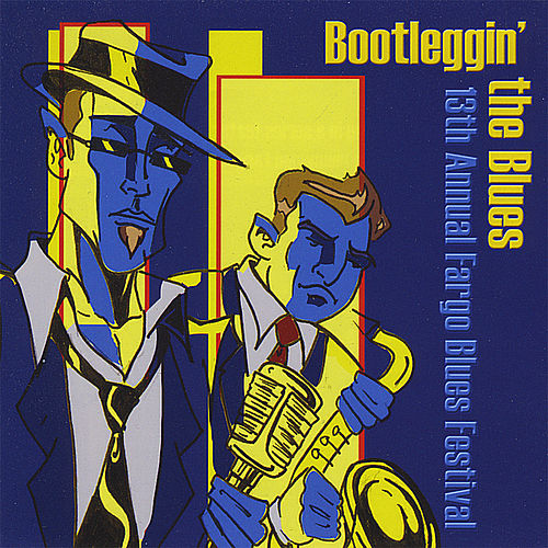 13th Annual Fargo Blues Festival: Bootleggin' the Blues by Various Artists