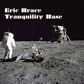 Tranquility Base - Single de Eric Brace