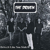 Drive It Like You Stole It by Driven