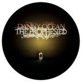 The Prophesied by Danny Ocean